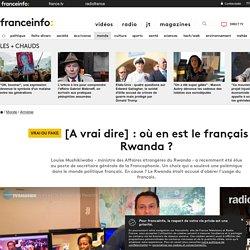 [A vrai dire] : où en est le français au Rwanda ?