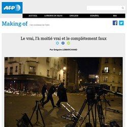 Le vrai, l'à moitié vrai et le complètement faux: un article de Grégoire Lemarchand, responsable de la cellule réseaux sociaux de l'AFP à Paris et de Roland de Courson, journaliste de l'AFP