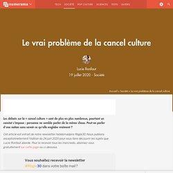 Le vrai problème de la cancel culture