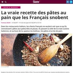 La vraie recette des pâtes au pain que les Français snobent