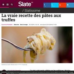 La vraie recette des pâtes aux truffes