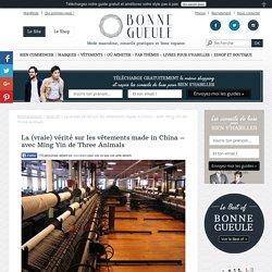 La (vraie) vérité sur les vêtements made in China – avec Ming Yin de Three Animals