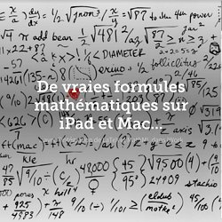 De vraies formules mathématiques sur iPad et Mac...