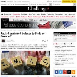 Faut-il vraiment baisser le Smic en France ?