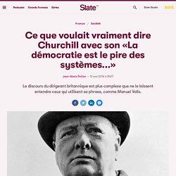 Ce que voulait vraiment dire Churchill avec son «La démocratie est le pire des systèmes...»
