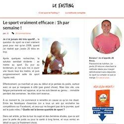 Le sport vraiment efficace : 1h par semaine !
