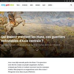 Qui étaient vraiment les Huns, ces guerriers redoutables d'Asie centrale ?