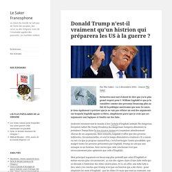 Donald Trump n'est-il vraiment qu'un histrionqui préparera les US à la guerre ?