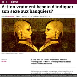 A-t-on vraiment besoin d'indiquer son sexe aux banquiers?