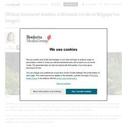 30 lieux (vraiment) insolites à découvrir cet été en Belgique (en images) - Voyage