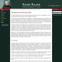 Ce qu'est vraiment une mafia - Xavier Raufer