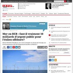 Mer ou RER : faut-il vraiment 10 milliards d'argent public pour l'éolien offshore?