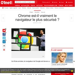Chrome est-il vraiment le navigateur le plus sécurisé ?
