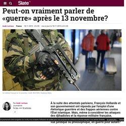Peut-on vraiment parler de «guerre» après le 13 novembre?
