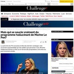 Mais qui se soucie vraiment du programme hallucinant de Marine Le Pen?