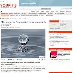 """""""For-profit"""" ou """"non-profit"""": est-ce vraiment la question?"""