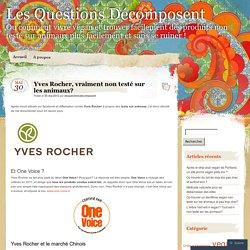 Yves Rocher, vraiment non testé sur les animaux?