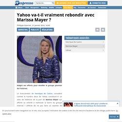 Yahoo va-t-il vraiment rebondir avec Marissa Mayer ?