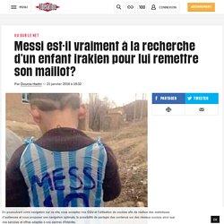 Messi est-il vraiment à la recherche d'un enfant irakien pour lui remettre son maillot?