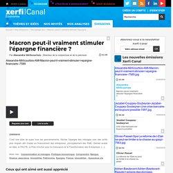Macron peut-il vraiment stimuler l'épargne financière ?