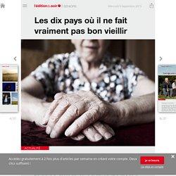 Les dix pays où il ne fait vraiment pas bon vieillir - Edition du soir Ouest France - 09/09/2015