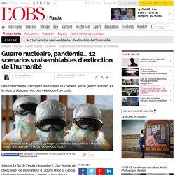 Guerre nucléaire, pandémie... 12 scénarios vraisemblables d'extinction de l'humanité