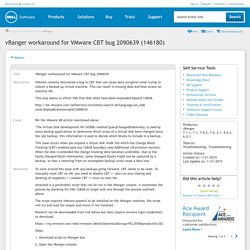 vRanger workaround for VMware CBT bug 2090639 (146180)