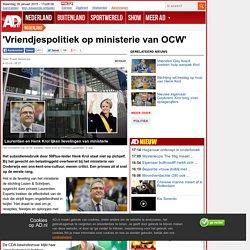 'Vriendjespolitiek op ministerie van OCW'