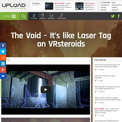 The Void - It's like Laser Tag on VRsteroids - Virtual Reality & Oculus News and Events