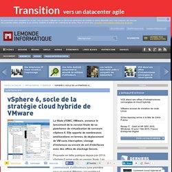vSphere 6, socle de la stratégie cloud hybride de VMware