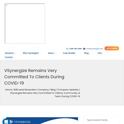 VSynergize Remains Very Committed to Clients during COVID-19B2B Lead Generation Blog: Vsynergize USA