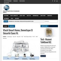 Vtech smart home, domotique et sécurité sans fil. >