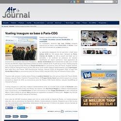 Vueling inaugure sa base à Paris-CDG
