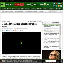 El vuelo con Snowden a bordo aterriza en Moscú