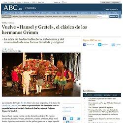 Vuelve «Hansel y Gretel», el clásico de los hermanos Grimm