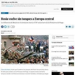 Rusia vuelve sin tanques a Europa central