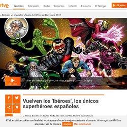 Vuelven los 'Ibéroes', los únicos superhéroes españoles