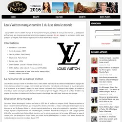 Louis Vuitton : la marque de luxe par excellence