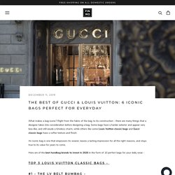 The Best of Gucci & Louis Vuitton: 6 Iconic Bags Perfect for Everyday – Fin and Mo