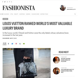 Louis Vuitton Ranked World's Most Valuable Luxury Brand