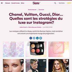 Chanel, Vuitton, Gucci, Dior... Quelles sont les stratégies du luxe sur Instagram?