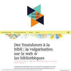 Des Youtubeurs à la bibli : la vulgarisation sur le web & les bibliothèques