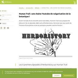 Human Trail : une chaine Youtube de vulgarisation de la botanique