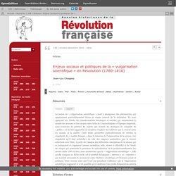 Enjeux sociaux et politiques de la «vulgarisation scientifique» en Révolution (1780-1810)