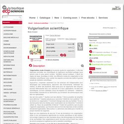 Vulgarisation scientifique - Mode d'emploi - De Cécile Michaut (EDP Sciences)