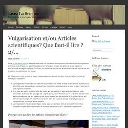 Vulgarisation et/ou Articles scientifiques? Que faut-il lire ? 2/