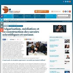 Vulgarisation, médiation et co-construction des savoirs scientifiques et sociaux