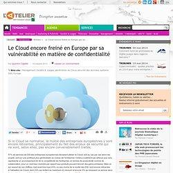 Le Cloud encore freiné en Europe par sa vulnérabilité en matière de confidentialité