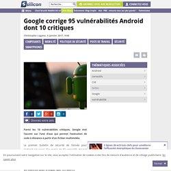 Google corrige 95 vulnérabilités Android dont 10 critiques