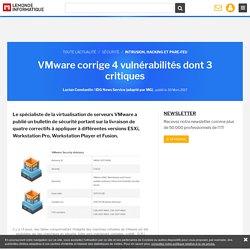 VMware corrige 4 vulnérabilités dont 3 critiques